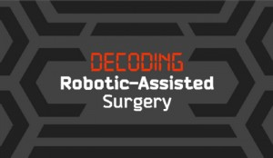 Pros and Cons of Robotic Surgery